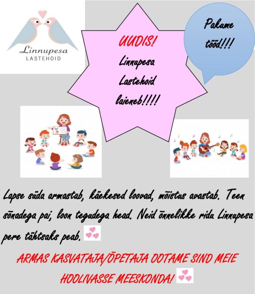 Pakume tööd KASVATAJALE/ÕPETAJALE! Linnupesa Lastehoiu missioon on hoolida kogukonnast, olla peredele usaldusväärne koostööpartner, pakkudes kvaliteetset laste